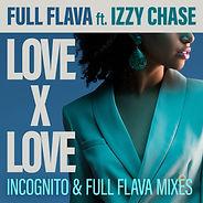 Full Flava ft Izzy Chase - LXL Incog Rmx