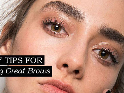 TOP 7 TIPS FOR GETTING GREAT BROWS