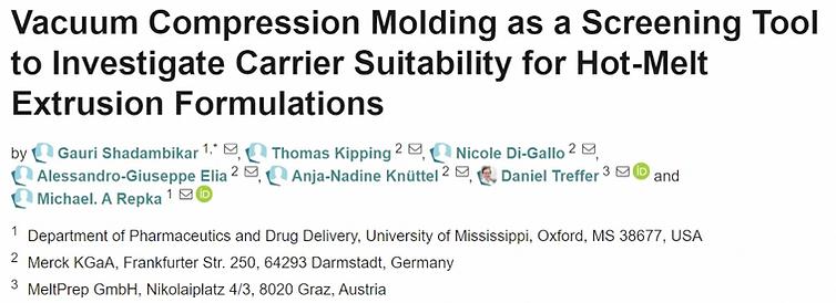 Vacuum Compression Molding VCM - Hot-melt extrusion formulation screening