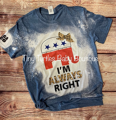 I'm always right (women's tee)