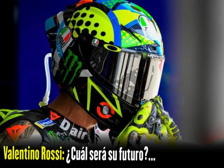 Valentino Rossi: ¿Cuál será su futuro?