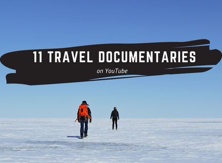 11 Adventure Travel Documentaries on YouTube to keep you inspired during the Corona Crisis