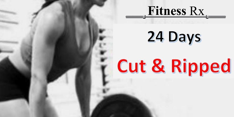 24 Days Cut & Ripped