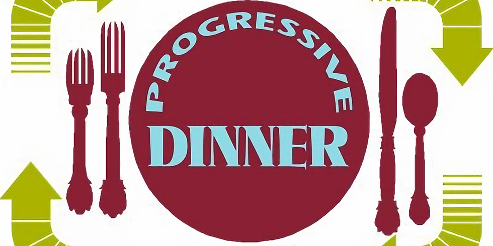 Progressive Dinner- Event CANCELLED