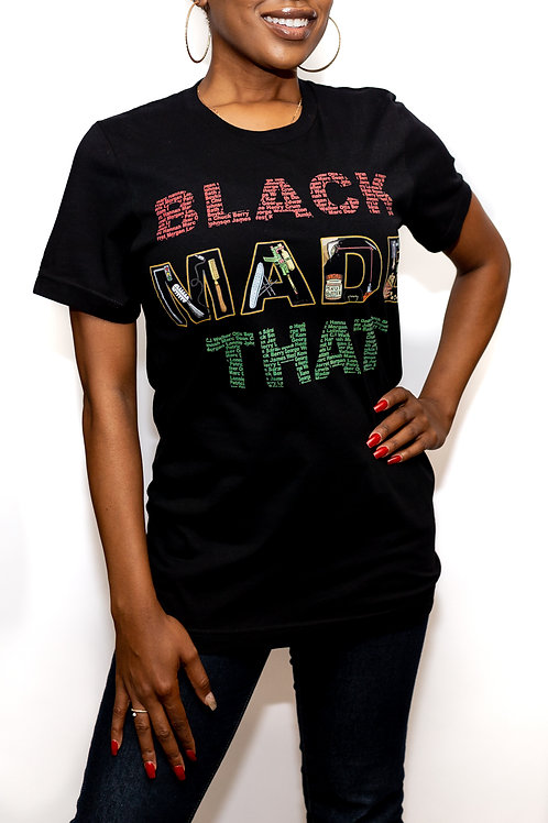 """Black Made That"" Shirt"