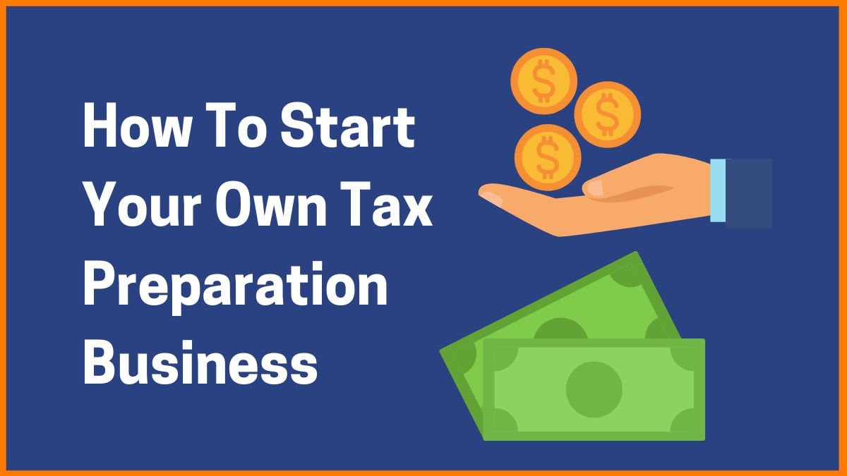 Learn How To Start Your Own Tax Business