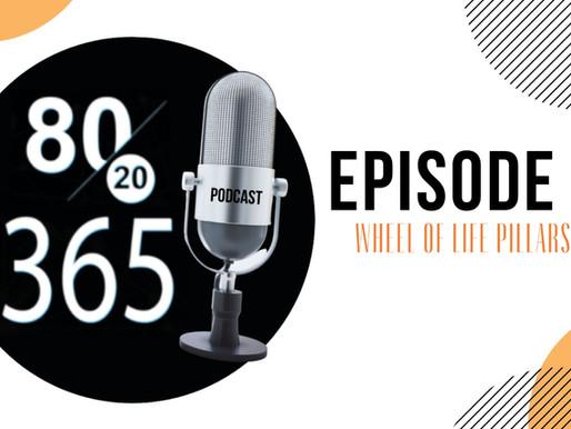 "8020365 PODCAST - Episode 2 ""Wheel of Life Pillars"""
