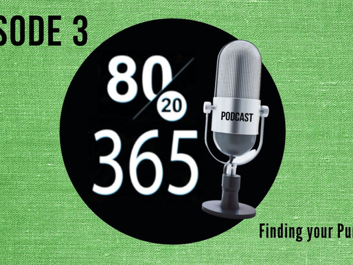 "8020365 PODCAST - Episode 3 ""Finding your Purpose"""