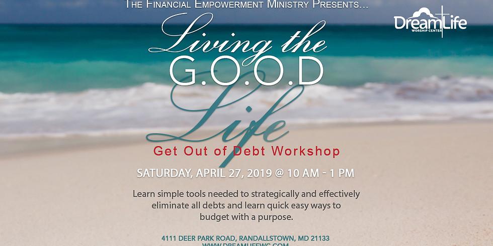 Living the GOOD Life Get Out Of Debt Workshop
