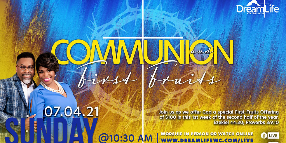 Communion & First Fruits Sunday
