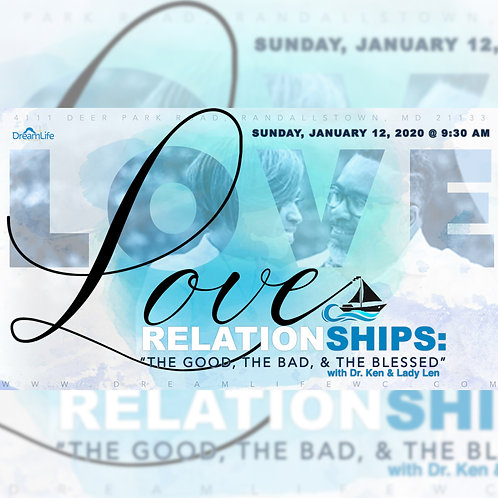 Love Relationships: The Good, The Bad, & The Bless