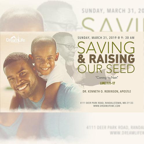 Saving & Raising Our Seed