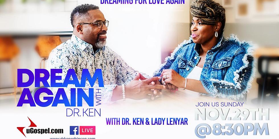 Dream Again with Dr. Ken