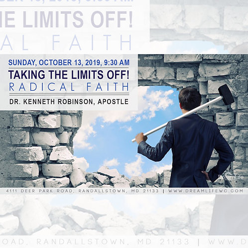 Taking the Limits Off! Radical Faith