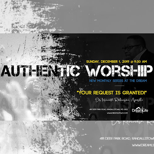 Authentic Worship: Your Request Is Granted!
