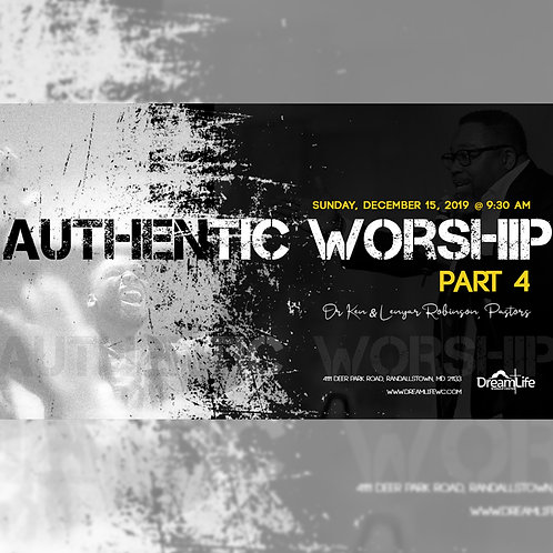 Authentic Worship Part 4