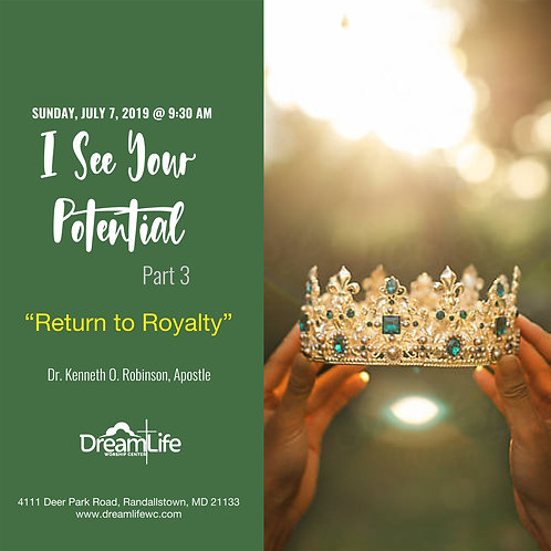 I See Your Potential Part 3: Return to Royalty