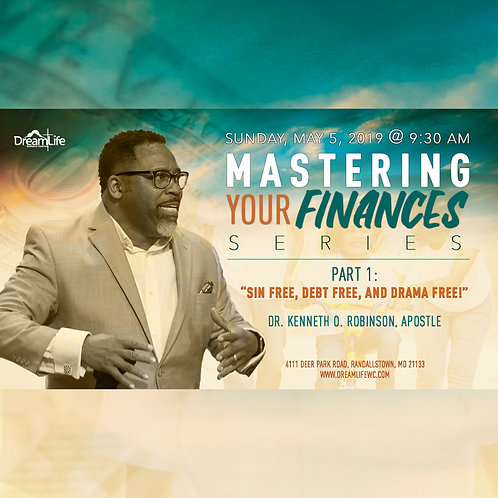 "Mastering Your Finances: Part 1 - ""Sin Free, Debt Free and Drama Free!"""