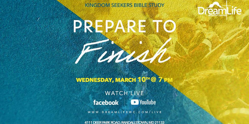 Prepare to Finish