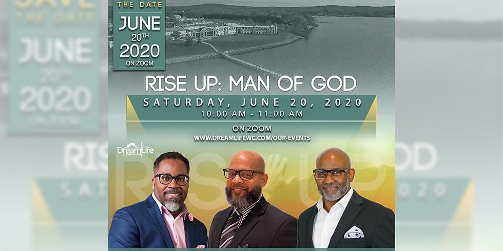 Rise Up: Man of God