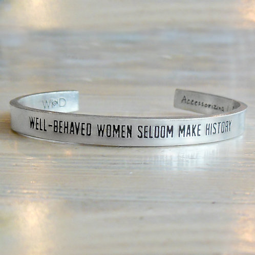 Well-Behaved Women Cuff