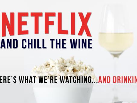 Netflix + Chill the Wine