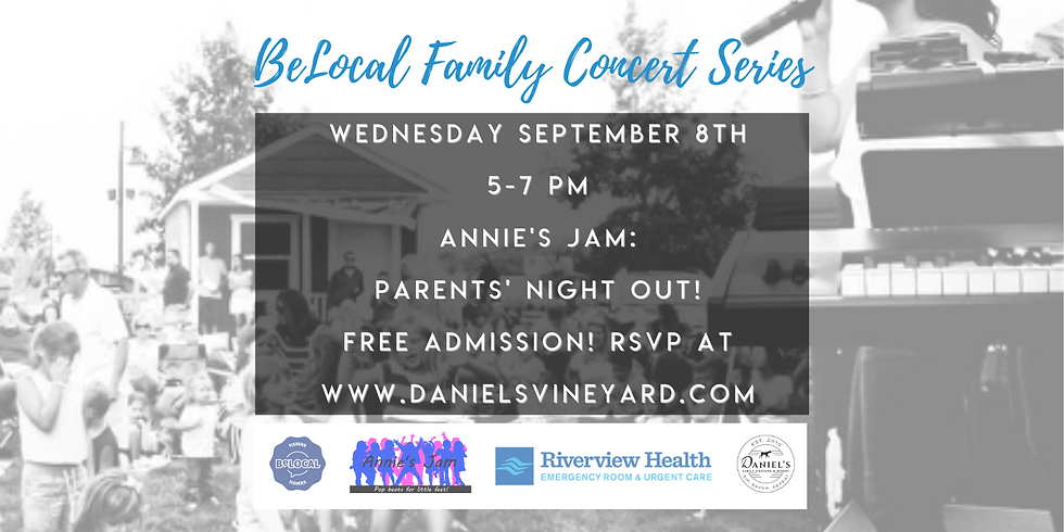 BeLocal Family Concert Series at Daniel's Vineyard - Parents' Night Out!