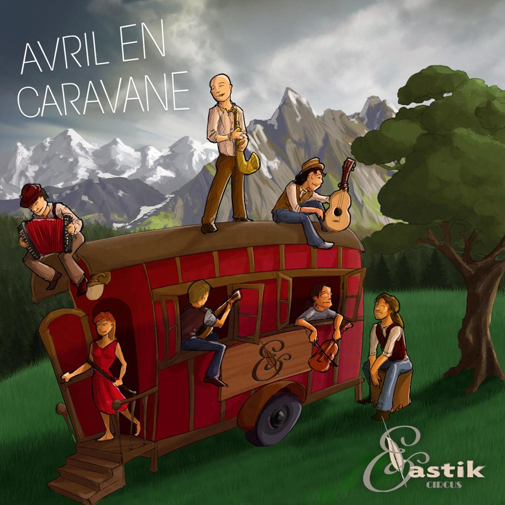 Elastik Circus - Avril en Caravane
