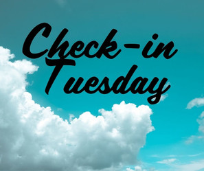 ☕🌤IT'S CHECK-IN TUESDAY☕🌤