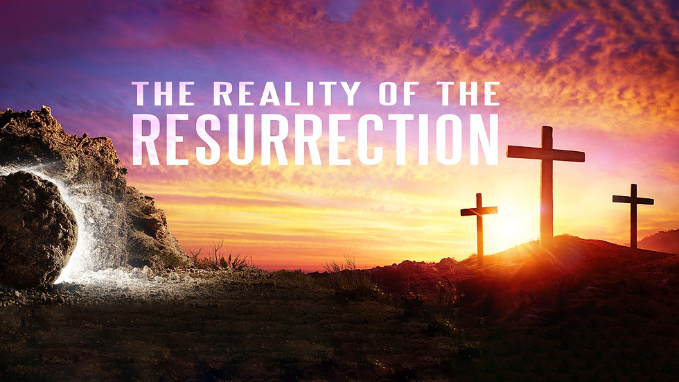 The Reality of the Resurrection.jpg
