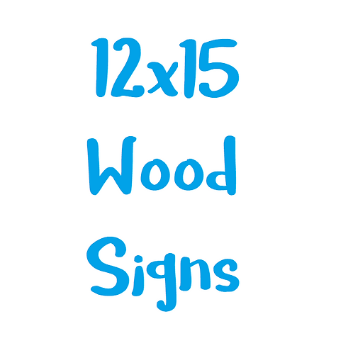 12x15 Wood Signs