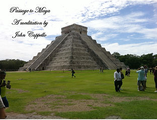 Passageto Maya by John Cappello