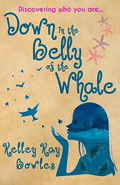 Down in the Belly of the Whale, Kindle, by Kelley Kay Bowles, Aionios Books