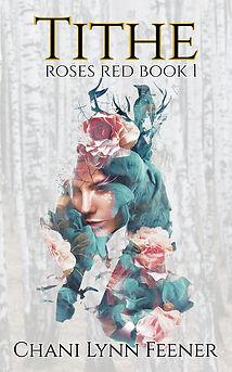 Tithe, Roses Red Book 1, by Chani Lynn Feener, Aionios Books