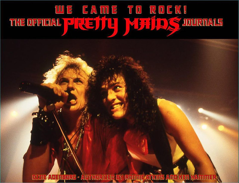 We Came To Rock - The Official Pretty Maids Journals