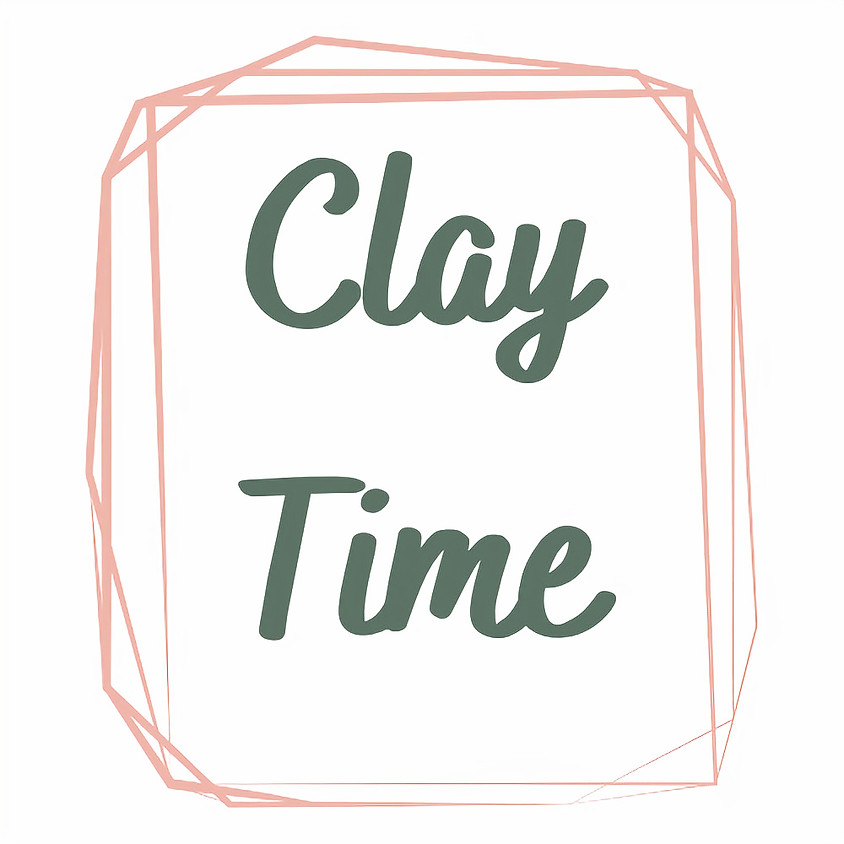 Clay Time (Session 1)