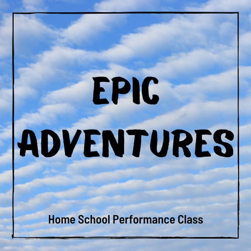 Homeschool Performance Ages 6-10 : Epic Adventures!
