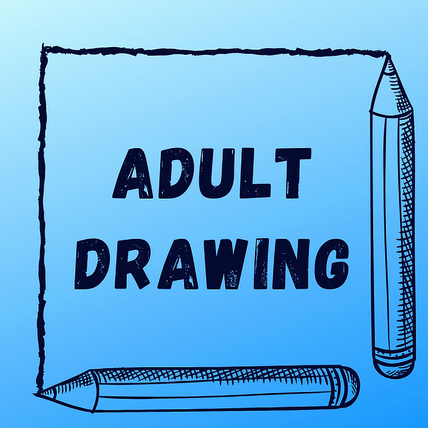 Adult Drawing Class (Session 2)