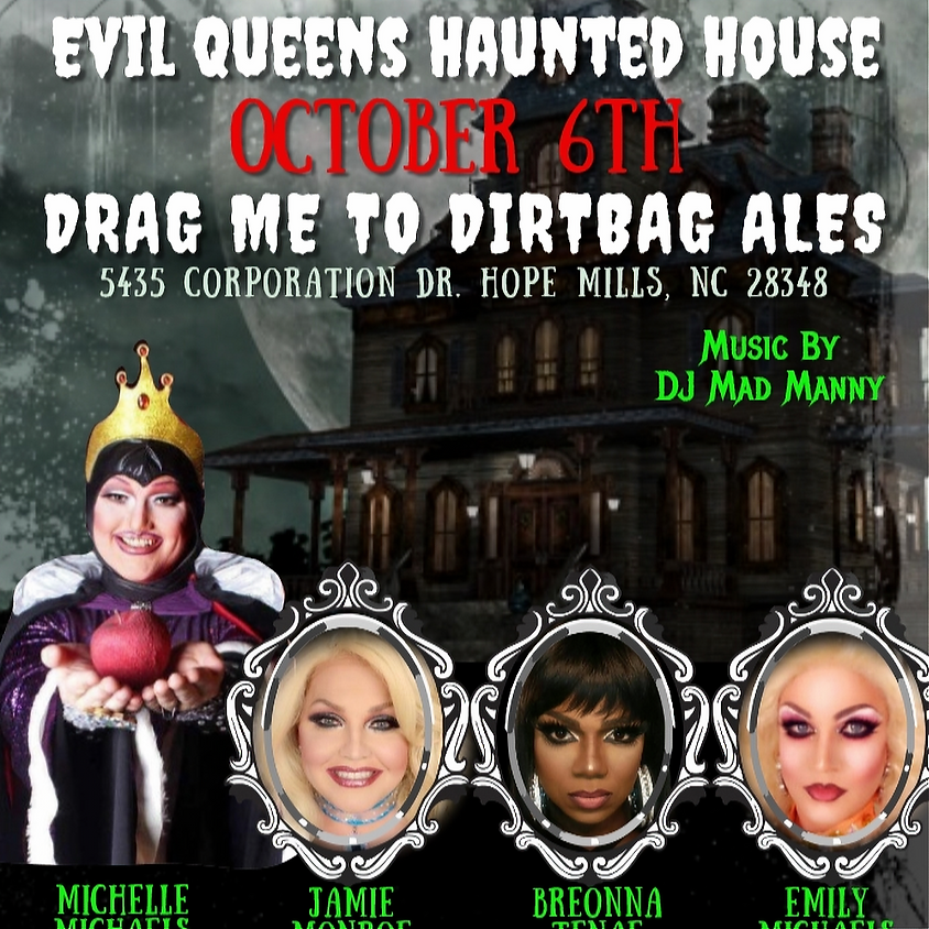 Drag Me To DirtBag - Evil Queens Haunted House Brunch