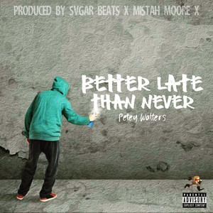 """Gloucester Bred Artist Petey Walters Debuts highly anticipated Album """"Better Late Than Never"""""""