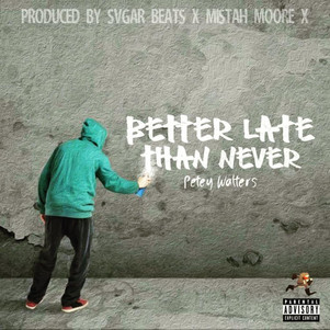"Gloucester Bred Artist Petey Walters Debuts highly anticipated Album ""Better Late Than Never"""