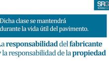 Dicha clase se mantendrá durante la vida útil del pavimento:la responsabilidad del fabricante y la r