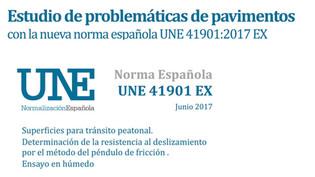 Entrada en vigor nueva norma española UNE 41901:2017 EX con Estudios de problemáticas de pavimentos