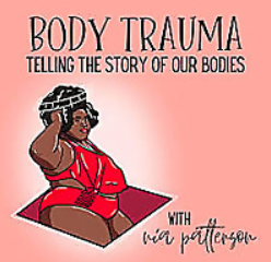 Body Trauma: Telling the Story of our Bodies