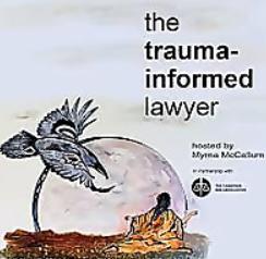 The Trauma Informed Lawyer