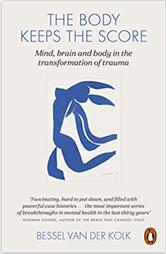 The Body Keeps the Score by Bassel van der Kolk