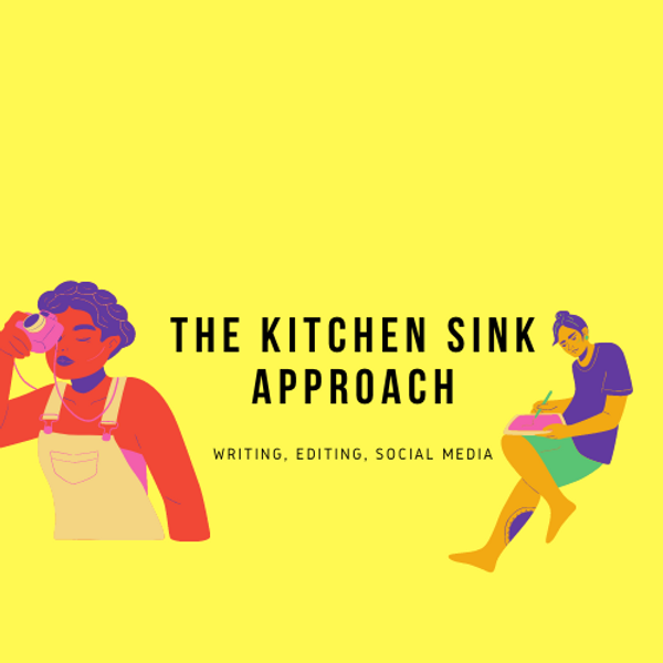 the kitchen sink approach.png