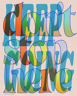 DON'T STOP HERE (KEEP GOING)