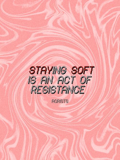STAY SOFT | art print
