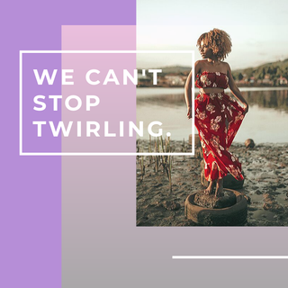 We Can't Stop Twirling